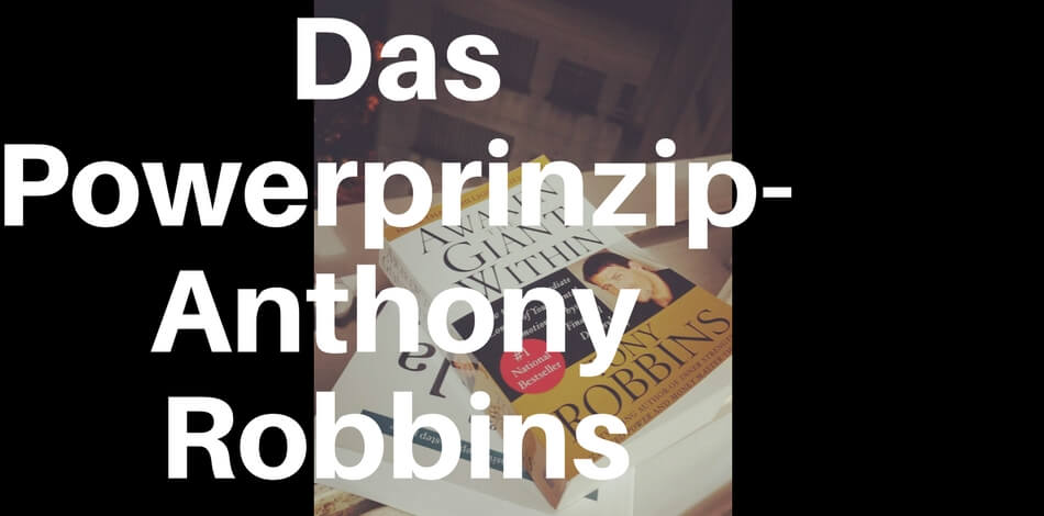 Das Powerprinzip- Anthony Robbins